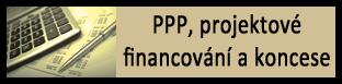 PPP, projektové financování a koncese